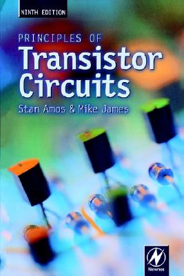 Principles of Transistor Circuits By Amos, S. W./ James, Mike R.